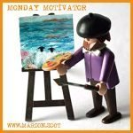 Monsieur P Artiste Monday Motivator from Marion Boddy-Evans Isle of Skye art Studio