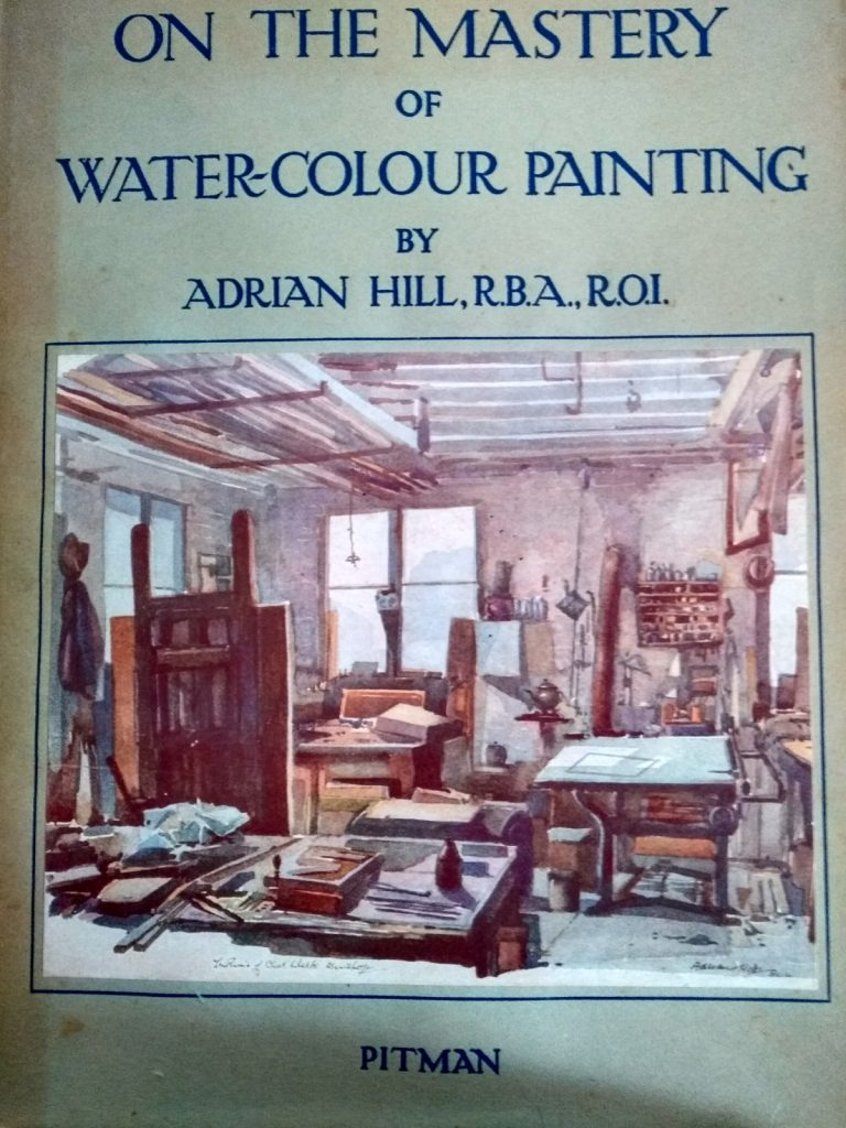 Book: On the Mastery of Water-Colour Painting by Adrian Hill